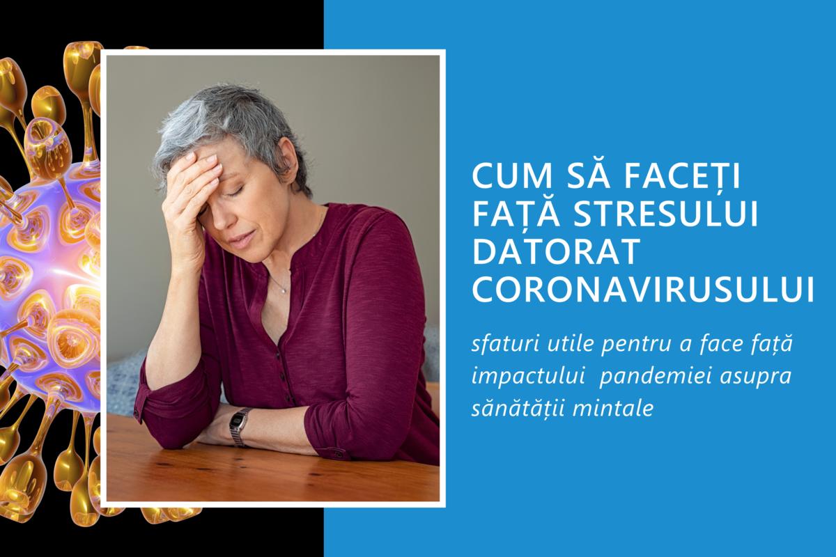 Cum să faceți față stresului datorat coronavirusului